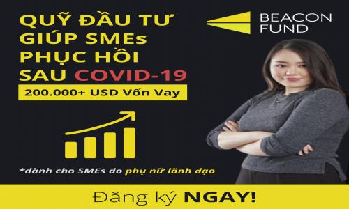 """Beacon Fund khởi động chương trình """"Quỹ Đầu tư Giúp SMEs Phục hồi Sau COVID-19"""""""